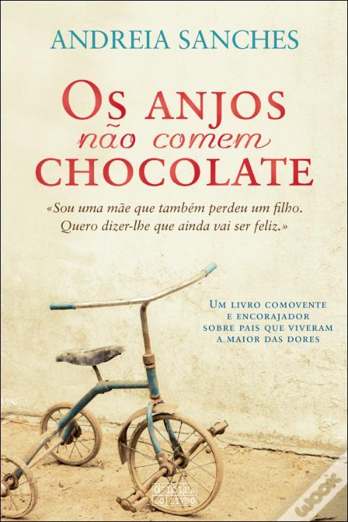 Os Anjos Não Comem Chocolate, de Andreia Sanches - Artigo 7 Livros para ler e reler