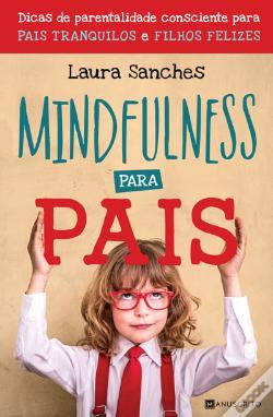 Mindfulness Para Pais, de Laura Sanches - Artigo 7 Livros para ler e reler