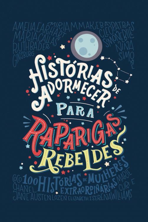 Histórias de Adormecer para Raparigas Rebeldes, de Francesca Cavallo e Elena Favilli - Artigo 7 Livros para ler e reler