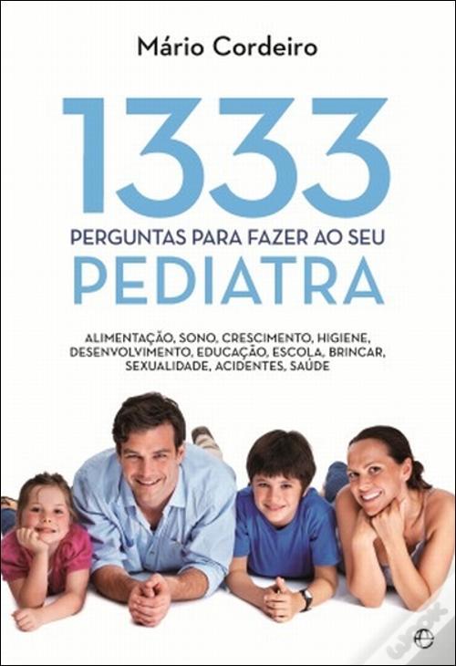 1333 Perguntas para fazer ao seu Pediatra por Mário Cordeiro